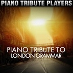 Piano Tribute Players альбом Piano Tribute to London Grammar
