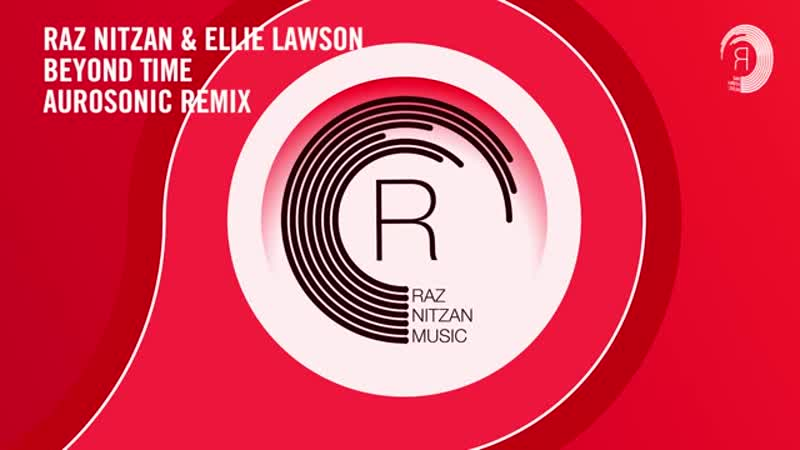 VOCAL TRANCE Raz Nitzan Ellie Lawson - Beyond Time (Aurosonic Remix) RNM LYRICS