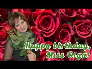 Happy birthday, Miss Olga!
