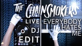 CyberPixl Mix The Chainsmokers - Everybody Hates Me (Live DJ Edit)