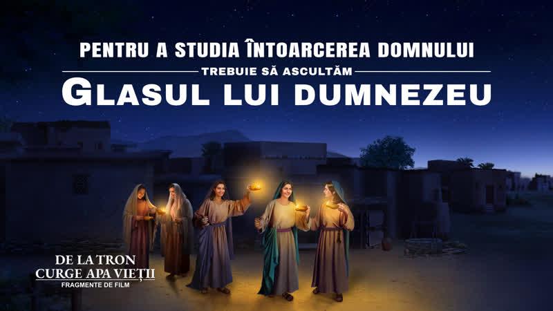 Segment de film creștin Pentru a studia întoarcerea Domnului trebuie să ascultăm glasul lui Dumnezeu