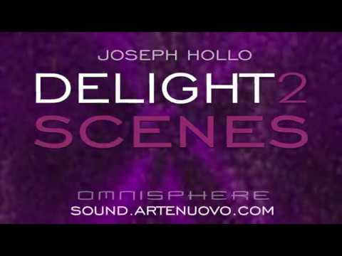 Delight 2 Scenes - Omnisphere 2 Sounds by Joseph Hollo