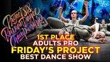 FRIDAY'S PROJECT, 1ST PLACE BEST DANCE SHOW CREW PRO @ RDC18