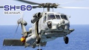 SH 60 Seahawk The Navalized Derivative Of The Ubiquitous Land Based UH 60 Black Hawk Series