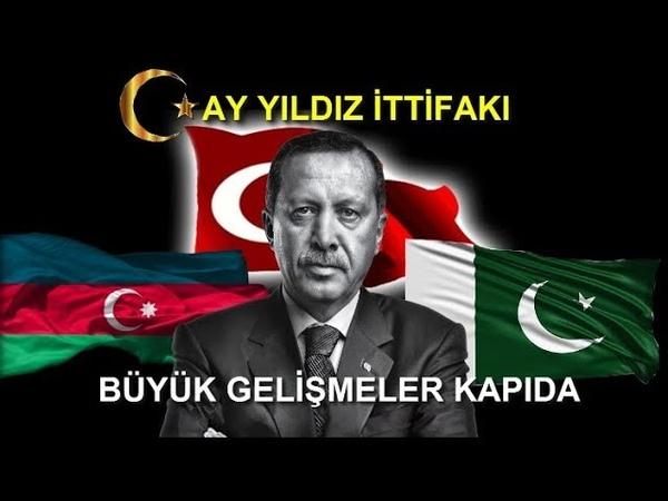 TÜRKİYE AZERBAYCAN PAKİSTAN BÜYÜK ORTAKLIKTA ANLAŞTI