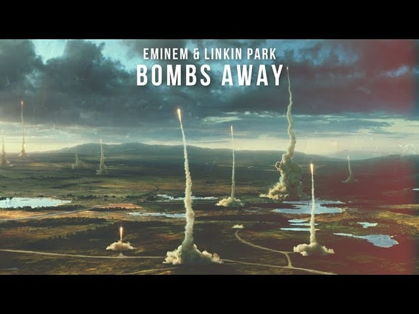 Eminem Linkin Park - Bombs Away [After Collision 2] (Mashup)