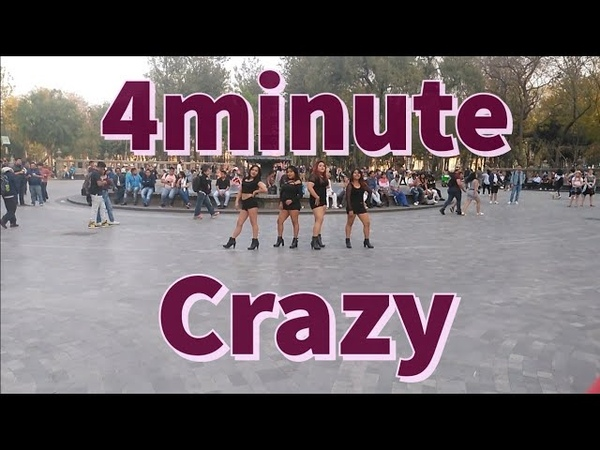 [ KPOP PUBLIC MEXICO ] 4MINUTE(포미닛) - Crazy (미쳐) Dance Cover By Dollcing High
