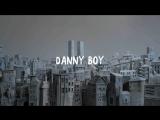 Дэнни Danny Boy (Швейцария, Польша, 2010)
