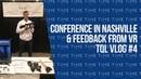 Vlog 4 - Conference in Nashville Feedback from VR