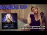 Cascada - Everytime We Touch (Hardwell Maurice West Extended Remix)