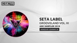 Seta Label - Grooveland Vol. XI Deep House &amp Tech House Mix 2018 Mixed By Johnny M