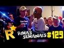 MELHORES RIMAS DA SEMANA ● 129 (SAMBARLOVE 2018 e BMO vs KINGS)