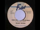 Delroy Wilson - I Wish I Didn't Trust You So Much - 7inch Fidel