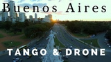 Buenos Aires drone video &amp tango.