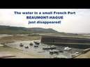 Planet X News - The water in a small French Port BEAUMONT-HAGUE just disappeared 5/18/19