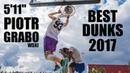 5'11 Piotr Grabowski I BEST DUNKS OF 2017 I Motivational Video