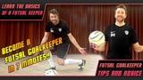 Learn the Basics of Futsal Goalkeeping in 7 minutes! Futsal Goalkeeper Tips #LoveFutsal