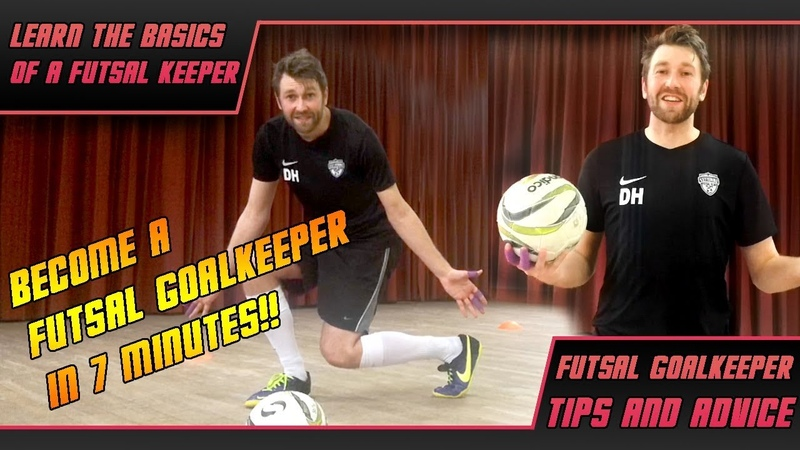 Learn the Basics of Futsal Goalkeeping in 7 minutes! – Futsal Goalkeeper Tips LoveFutsal