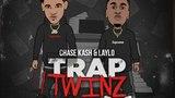 Chase Kash &amp Laylo - Trap Runnaz (Ft. Bigga Rankin)