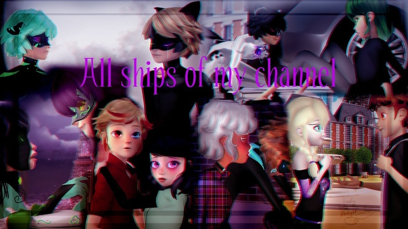 Miraculous Ladybug-【SpeedEdit】: All ships of my channel | Original edit :3