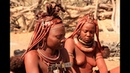 The tribe of Himba was visited by white tourists and was surprised as the life of this tribe
