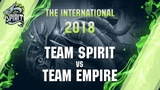 Team Spirit vs Team Empire - The International 2018 Highlights