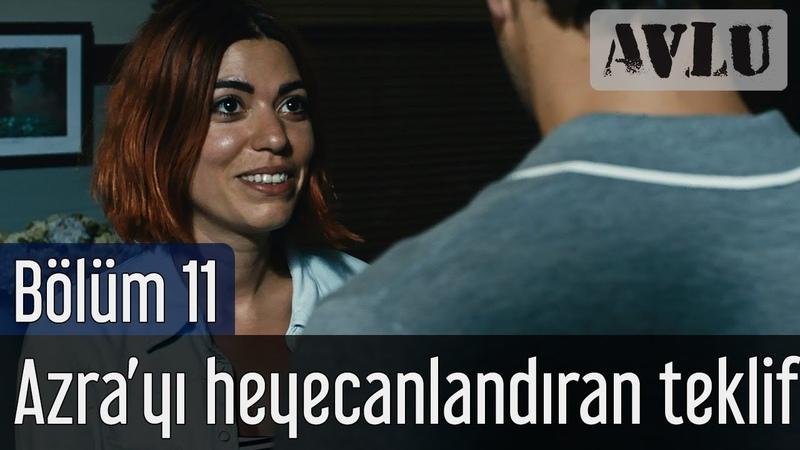Avlu 11 Bölüm Sezon Finali Azra'yı Heyecanlandıran Teklif