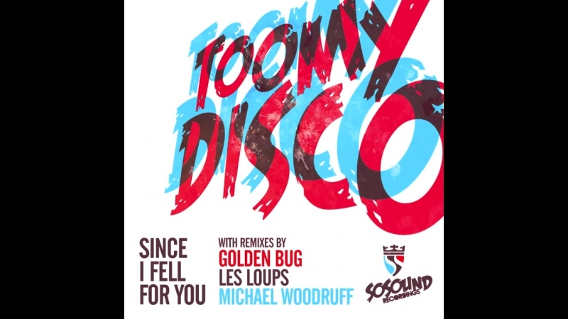 Toomy disco ★ since i fell for you ★ les loups nympho island remix ★ so sound rec