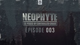 Neophyte presents 25 Years of Controlled Chaos - 003