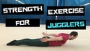 Strength Exercise For Jugglers Body Weight