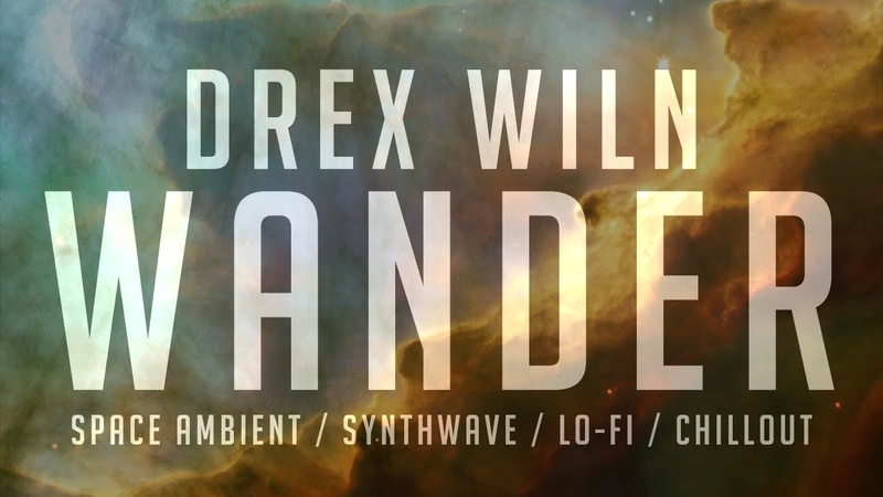 Drex Wiln - Wander (Space Ambient Synthwave Lo-Fi Chill out)