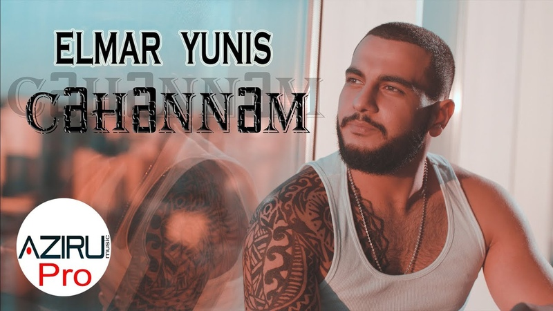 Elmar Yunis Cehennem 2018 Official Music Video 4K