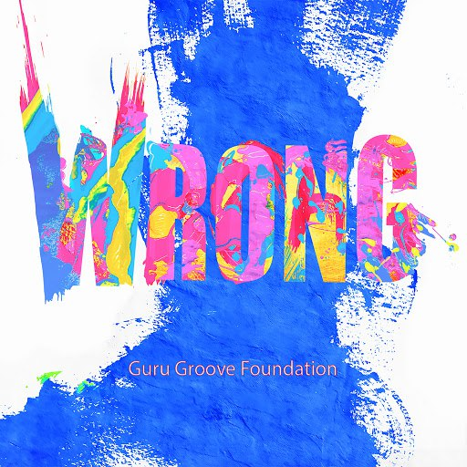 Guru Groove Foundation альбом Wrong