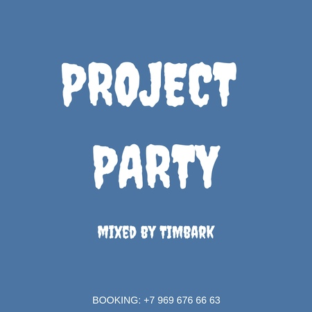 Project Party 001 - Mixed by Timbark