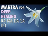 Meditation Mantra for Deep Healing RA MA DA SA Mindfulness Meditation Music Meaning