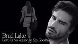 Brad Lake - Love Is No Reason to Say Goodbye Short Slow Dance Mix (