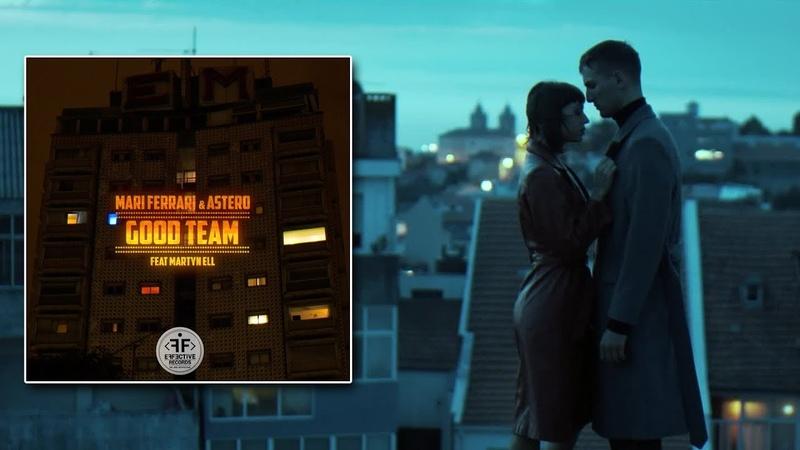 Mari Ferrari Astero feat Martyn Ell Good Team Official Video