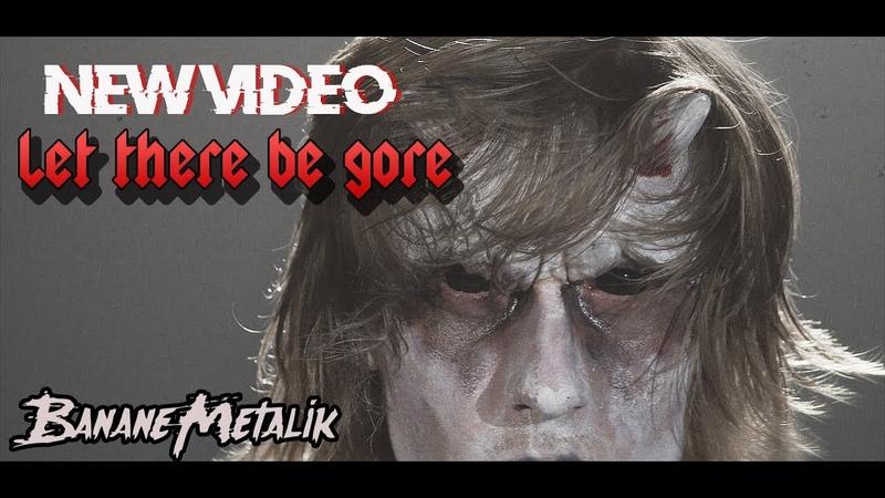 BANANE METALIK - LET THERE BE GORE (Clip officiel HD - official video)