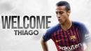 Thiago Alcantara 2018 - I'm Coming Home! - FC Barcelona - Skills & Goals   HD