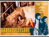 Kader Yolcuları - Türk Filmi