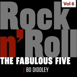 Bo Diddley альбом The Fabulous Five - Rock 'N' Roll, Vol. 6