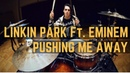 Linkin Park Ft Eminem Pushing Me Away Matt McGuire Drum Cover