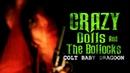 Crazy Dolls and The Bollocks Colt Baby Dragoon
