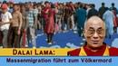 Dalai Lama Massenmigration führt zum Völkermord 19.10.2018 kla/13177