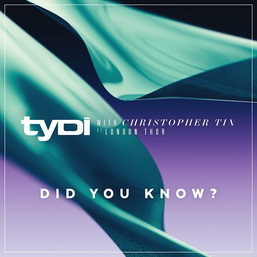 TyDi альбом Did You Know? (with Christopher Tin, ft. London Thor)