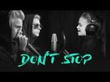Anastasiya Baginska feat Nikita Zlatoust &amp TimoXa Sushin - Don't Stop (Cover)