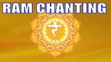 Solar Chakra Seed Mantra !! RAM Chanting For Solar Plexus Chakra Healing, Balancing &amp Meditation