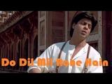 Do Dil Mil Rahe Hain - Pardes Kumar Sanu Shahrukh Khan &amp Mahima Chaudhry