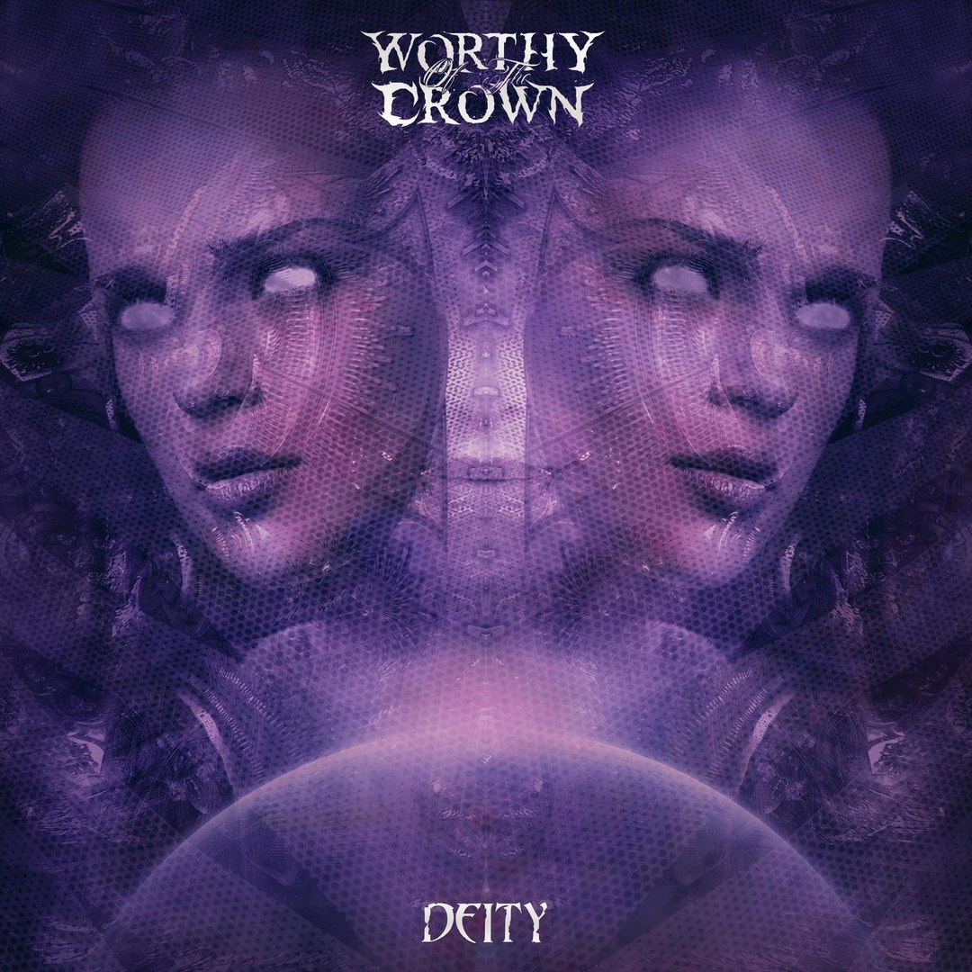 Worthy of the Crown - Deity [EP] (2018)