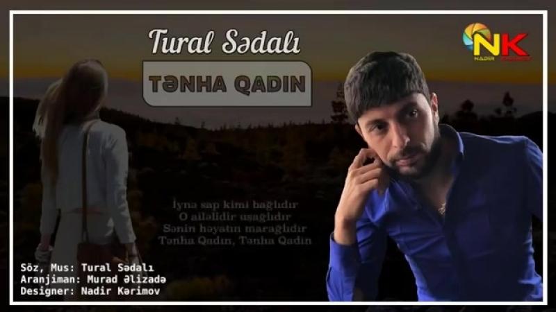 Tural Sedali - Tenha Qadin 2018.mp4